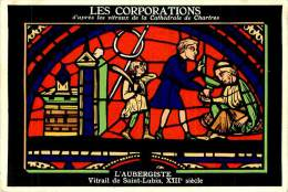 Belle  Carte - Les Corporations D´aprés Les Vitraux De La Cathédrale De Chartes   ,  L Aubergiste             U202 - Artisanat