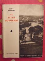 La Seine Normande.René Dumesnil. De Gigord Sd (vers 1940). Gens Et Pays De Chez Nous. - Normandie