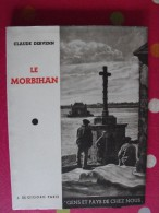Le Morbihan. Claude Dervenn. De Gigord Sd (vers 1940). Gens Et Pays De Chez Nous. Vannes Pontivy Lorient Redon Quimperlé - Bretagne