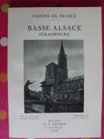 Basse Alsace Strasbourg. André Chagny Et G.L. Arlaud. Visions De France. éd. Arlaud, Lyon, 1932 - Alsace