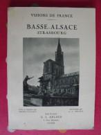 Basse-Alsace, Strasbourg. André Chagny Et G.L. Arlaud. Visions De France. éd. Arlaud, Lyon, 1932. - Alsace