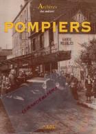 POMPIERS - LIVRE - ARCHIVES DES METIERS -JACQUES BORGE ET NICOLAS VIASNOFF- 1995 - Books, Magazines, Comics
