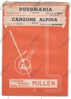 *SPARTITO - 2 SUCCESSI - DUDUMANIA E CANZONE ALPINA  - ED. MILLEN MODENA - - Spartiti