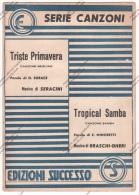*SPARTITO - 2 SUCCESSI - TRISTE PRIMAVERA E TROPICAL SAMBA - ED. SUCCESSO - - Spartiti