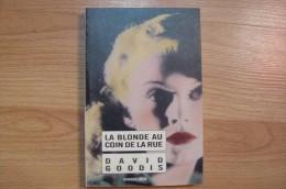 David Goodis - La Blonde Au Coin De La Rue - Rivages Noir - Rivage Noir