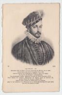 CPA France - Portrait Historique - Charles IX Roi De France - Collection ND No 16 - Neuve - 2 Scans - Personnages Historiques