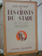 LES CHANTS DU STADE PAUL SOUCHON EDITIONS TALLANDIER 1943 - Poésie