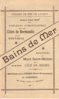 CHEMINS DE FER DE L´OUEST - NORMANDIE , BRETAGNE - BAINS DE MER - MONT SAINT MICHEL , JERSEY , GUERNESEY - 1898 - Tourism Brochures