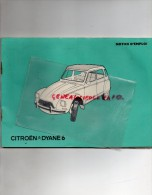 NOTICE D' EMPLOI - CITROEN - DYANE 6  2CV  DEUDEUCHE - JUILLET 1977- - Old Paper