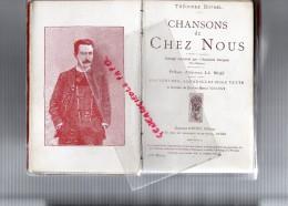 THEODORE BOTREL - CHANSONS DE CHEZ NOUS- AQUARELLES HORS TEXTE EUGENE VINCENT- 1878- GEORGES ONDET PARIS - Poésie