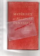 MATERIAUX ET ALLIAGES DENTAIRES -J.N. NALLY- DENTISTE- DENTS- PROTHESISTE DENTAIRE- JULIEN PRELAT PARIS-1964 - Sciences