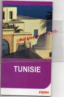 BROCHURE TOURISTIQUE FRAM - TUNISIE- 2007  TUNIS- BIZERTE- SAHEL- DJERBA-GABES-GAFSA- CARTHAGE - Tourism