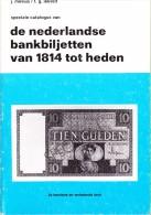 Mevius - De Nederlandse Bankbiljetten Van 1914 Tot Heden ( 1980) 2e Herziene En Verbeterde Druk - [2] 1815-… : Koninkrijk Der Verenigde Nederlanden