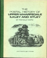 The Postal History Of Upper Wharfedale, Ilkley & Otley. Yorkshire Postal History Society - Ronald Ward - Afstempelingen