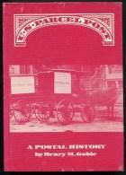 US Parcel Post - A Postal History - Henry M Gobie - Philatelie Und Postgeschichte