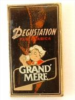 Pin´s FEMME - CAFE GRAND MERE DEGUSTATION - Pin-ups