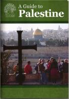 Guide De La Palestine, Tout En Couleurs, 56 Pages Luxe, Edition 2015, Etat Neuf. - Exploration/Voyages