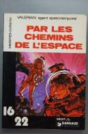BD VALERIAN - Collection 16/22 - 54 - Par Les Chemins De L'espace - BE - EO 1979 - Valérian