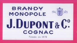 B103 - BUVARD - BRANDY MONOPOLE  J. Dupont & C° - COGNAC - Liquor & Beer