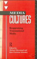 Media Cultures: Reappraising Transnational Media (Communication And Society) By M. Skovmand ISBN 9780415063852 - Cultural