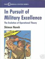In Pursuit Of Military Excellence: The Evolution Of Operational Theory By Shimon Naveh ISBN 9780714647272 - Foreign Armies