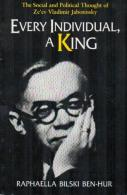 Every Individual, A King: The Social And Political Thought Of Ze'Ev Vladimir Jabotinsky By Raphaella Bilski Ben-Hur - Books, Magazines, Comics