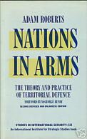 Nations In Arms: Theory And Practice Of Territorial Defence By Adam Roberts ISBN 9780333393062 - Books, Magazines, Comics