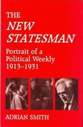 The 'New Statesman': Portrait Of A Political Weekly 1913-1931 By Smith, Adrian ISBN 9780714646459 - Essays & Speeches