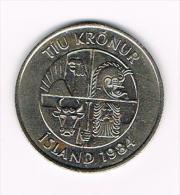 ***  IJSLAND  10 KRONUR 1984 - Islande