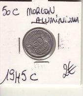 50 CENTIMES MORLON ALUMINIUM 1945C - G. 50 Centimes