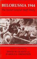 Belorussia 1944: The Soviet General Staff Study (Soviet (Russian) Study Of War) By David M. Glantz ISBN 9780714651026 - War 1939-45