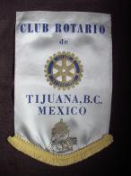 Vintage Fanion:    TIJUANA.B.C.    (MEXIQUE).  -   ROTARY CLUB INTERNATIONAL - Organisations