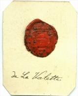CACHET HISTORIQUE EN CIRE  - Sigillographie - SCEAUX - 171 De La Valette - Seals