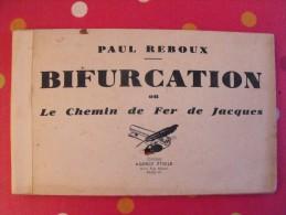 Bifurcation Ou Le Chemin De Fer De Jacques. Paul Reboux. Train Jouet LR Le Rapide, Flèche D'or. Sd (vers 1930) - Books, Magazines, Comics