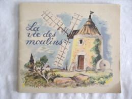 La Vie Des Moulins - Illustrations De Pierre Belves - 1954 - Histoire