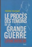 Frédéric Rousseau, Le Procès Des Témoins De La Grande Guerre. L'affaire Norton Cru - Guerre 1914-18