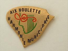 PIN´S HARMONIE MUNICIPALE AIX NOULETTE - PAS DE CALAIS - Music