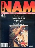 NAM N° 25 Guerre Viet Nam Médecin Au Front , Mutilés De Guerre , Salut Vient Du Ciel , Militaria - Revues & Journaux