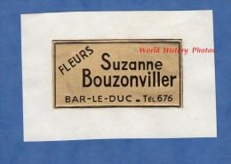 Etiquette Ancienne - BAR LE DUC ( Meuse ) - Magasin De Fleurs Suzanne BOUZONVILLER - Années 1960 - Publicités