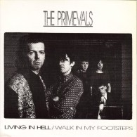 """THE PRIMEVALS """"LIVING IN HELL/WALK IN MY FOOTSTEPS"""" 45 TOURS DISQUE VINYL - Autres"""
