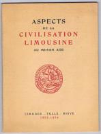Aspects De La Civilisation Limousine Au MOYEN AGE - Limoges - Tulle - Brive - 1953-1954 - Alpes - Pays-de-Savoie