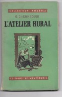 LIVRE L'Atelier Rural - Collection Rustica - Editions De Montsouris - Bricolage / Technique