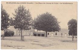 ST-HILAIRE-des-LOGES. - La Place Du Champ De Foire - La Gendarmerie. Carte Rare - Saint Hilaire Des Loges
