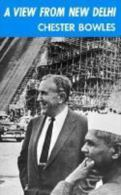 A View From New Delhi Selected Speeches And Writings By Bowles, Chester - Other