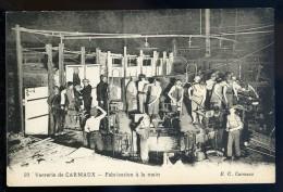 Cpa Du 81  Verrerie De Carmaux -- Fabrication à La Main    AA18 - Carmaux