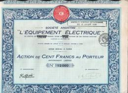 ACTION DE CENT FRANCS. L'EQUIPEMENT ELECTRIQUE. ( AVEC COUPONS) - Electricité & Gaz