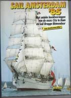 NL.- Boek. Sail Amsterdam 1985. Met Unieke Beeldverslagen Van De Races Cityu To Dam En Sail Brugge Binnendoor. - Tijdschriften