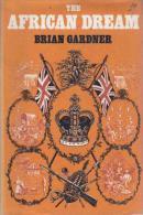 THE AFRICAN DREAM By Brian Gardner (ISBN 9780304935765) - Histoire