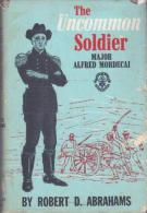 The Uncommon Soldier: Major Alfred Mordecai By Robert D. Abrahams - Unclassified