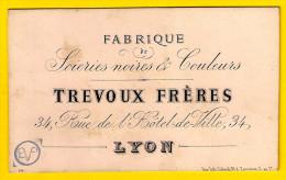 Ca1850 FABRIQUE De SOIERIES - TREVOUX 34 Rue De L'Hôtel-de-Ville = Rue Du Prés E Herriot LYON CARTE SEMI-PORCELAINE P447 - Cartoncini Da Visita